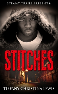 Cover. Steamy Trails presents Stitches. A dark cover with red text. A young man in white t shirt and furry hoodie looks out over the name of the book, whilst an inner city street at night stretches out below him.